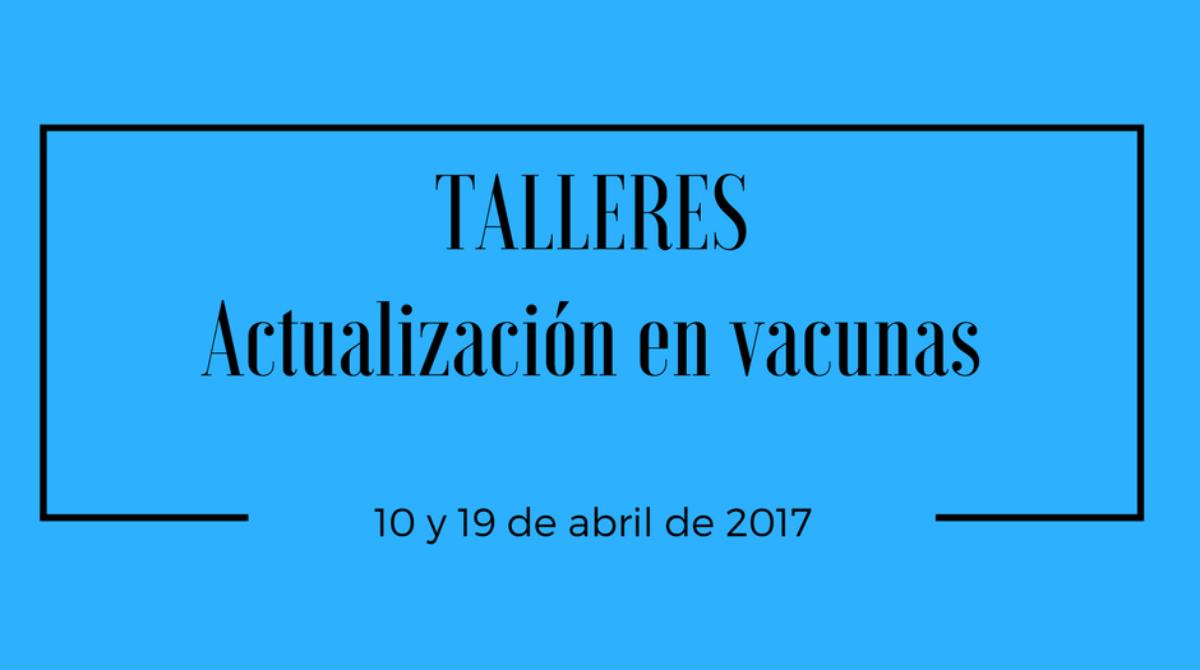 """Talleres """"Actualización en Vacunas"""""""