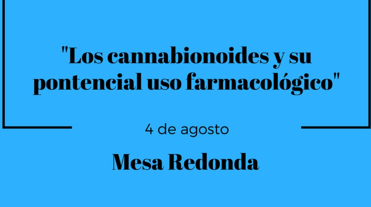 """Mesa Redonda: """"Los cannabinoides y su potencial uso farmacológico"""""""