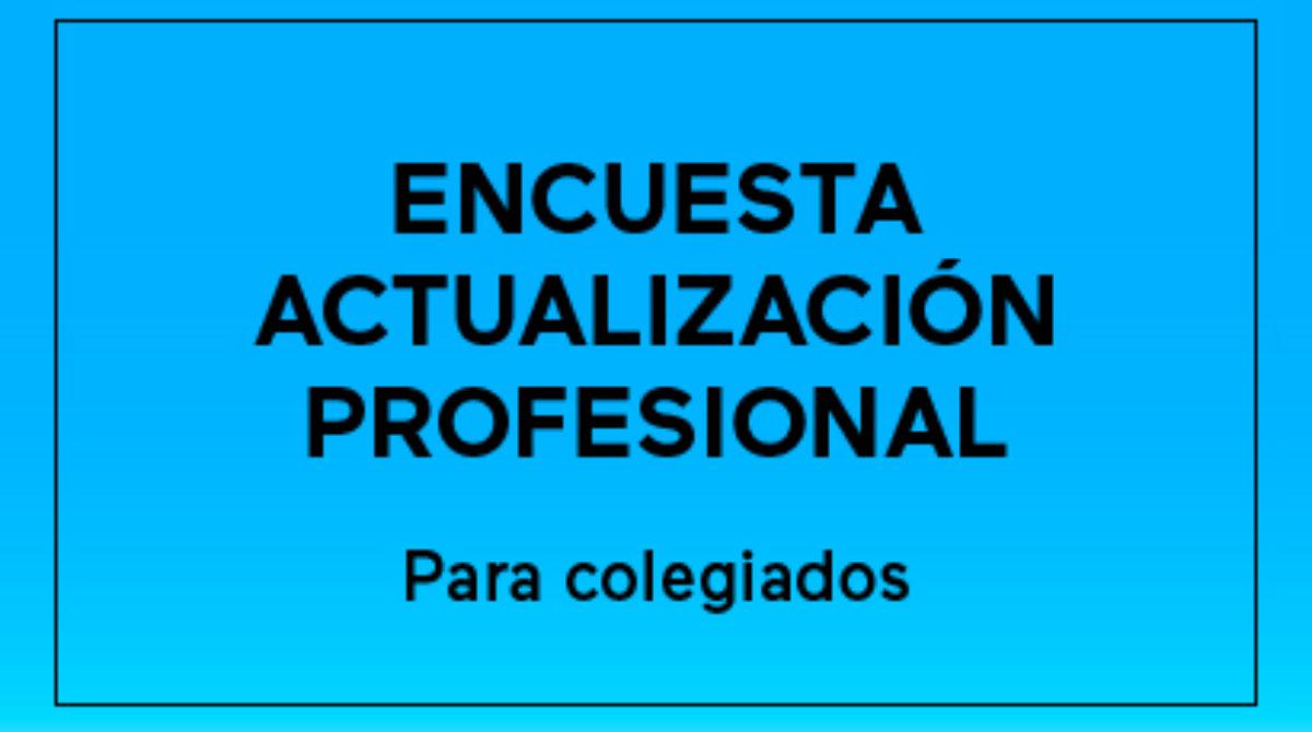 Encuesta Actualización profesional para colegiados