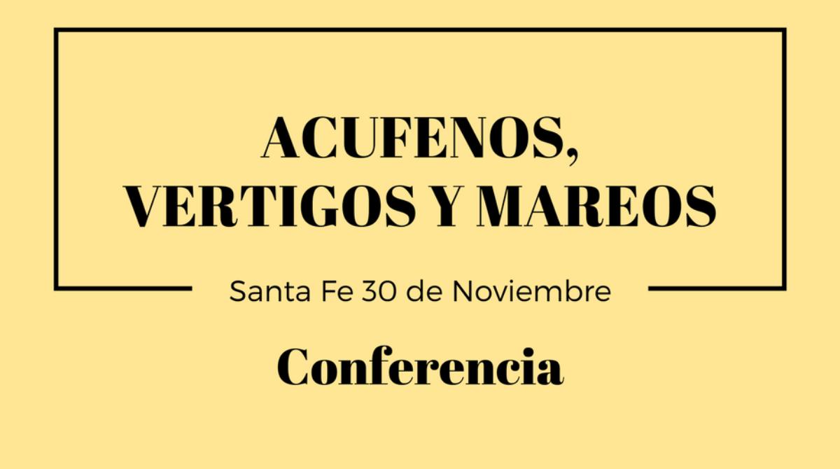 Conferencia: ACUFENOS, VERTIGOS Y MAREOS