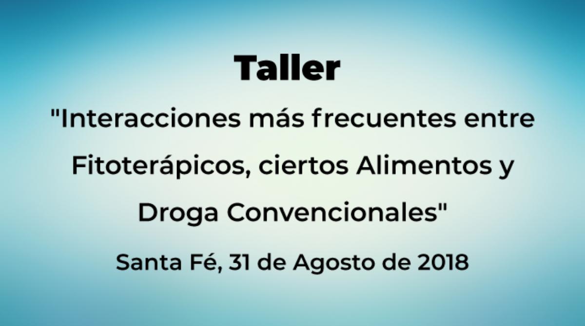 """Taller """"Interacciones más frecuentes entre Fitoterápicos, ciertos Alimentos y Drogas Convencionales"""""""