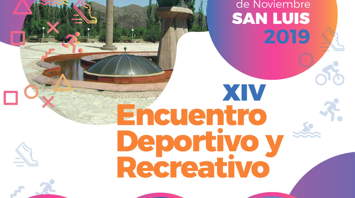 XIV ENCUENTRO DEPORTIVO Y RECREATIVO FEDERAL – SAN LUIS 2019
