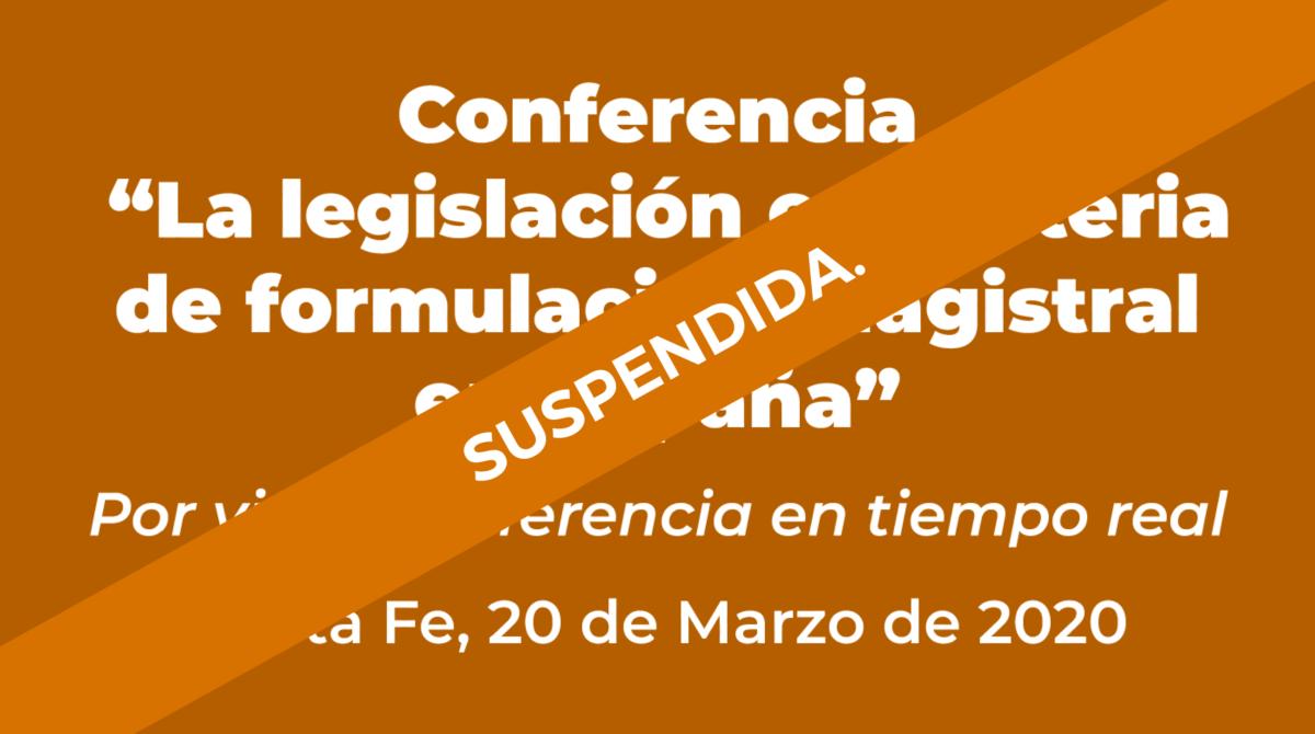 """Conferencia """"La legislación en materia de formulación magistral en España"""" Santa Fe, 20 de marzo de 2020"""