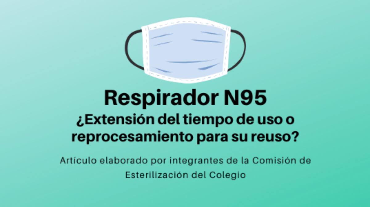 Respirador N95 ¿Extensión del tiempo de uso o reprocesamiento para su reuso?